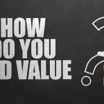 Three Concepts for Building Enormous Perceived Value and Selling Yourself for Top Dollar …