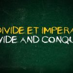 Divide et Impera — The Ancient Marketing Strategy Championed by Kings, Conquerors, and Usurpers …
