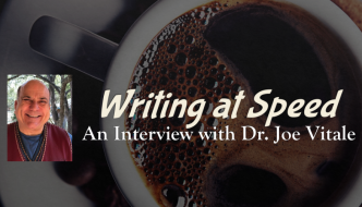 Writing At Speed: An Interview with Dr. Joe Vitale