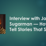 Interview with Joe Sugarman – How to Tell Stories That Sell …